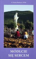 Módlcie się sercem (zbiór modlitw) - (zbiór modlitw), o. Slavko Barbarić