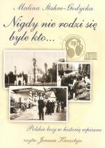 Nigdy nie rodzi się byle kto... CD - Polskie losy w historię wpisane, Malina Stahre-Godycka