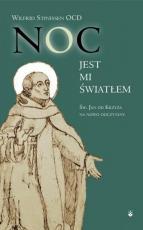 Noc jest mi światłem - Św. Jan od Krzyża na nowo odczytany, Wilfrid Stinissen OCD