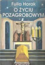 O życiu pozagrobowym - Świętych obcowanie, Fulla Horak