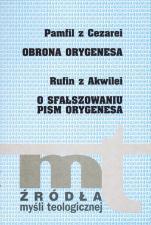 Obrona Orygenesa, O sfałszowaniu pism Orygenesa - , Pamfil z Cezarei, Rufin z Akwilei