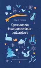 Opowiadania bożonarodzeniowe i adwentowe - , Bruno Ferrero