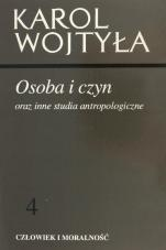 Osoba i czyn - oraz inne studia antropologiczne, Karol Wojtyła