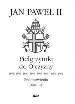 Pielgrzymki do Ojczyzny - 1979, 1983, 1987, 1991, 1995, 1997, 1999, 2002 Przemówienia, homilie, Jan Paweł II