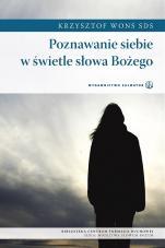 Poznawanie siebie w świetle słowa Bożego - , Krzysztof Wons SDS