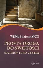 Prosta droga do świętości - Śladem św. Teresy z Lisieux, Wilfrid Stinissen OCD