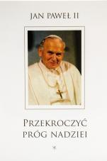 Przekroczyć próg nadziei - , Jan Paweł II, Vittorio Messori