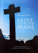 Krzyż stał się nam bramą / Outlet  - , abp Stanisław Nowak