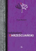 Radykalizm chrześcijański - , Enzo Bianchi