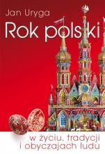 Rok polski - W życiu, tradycji i obyczajach ludu, Jan Uryga
