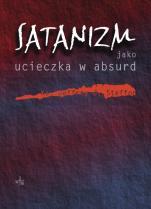 Satanizm jako ucieczka w absurd - , ks. Jeffrey J. Steffon