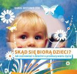 Skąd się biorą dzieci?  - Jak rozmawiać z dziećmi o przekazywaniu życia, Karol Meissner OSB