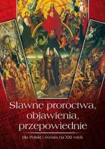 Sławne proroctwa, objawienia, przepowiednie - dla Polski i świata na XXI wiek, Zbigniew Przybylak
