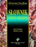 Słownik wiedzy biblijnej - , red. Bruce M. Metzger, Michael D. Coogan
