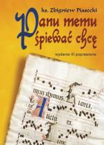 Panu memu śpiewać chcę - , ks. Zbigniew Piasecki