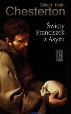 Święty Franciszek z Asyżu - , G.K. Chesterton