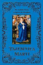 Tajemnica Maryi - , św. Ludwik Maria Grignion de Montfort