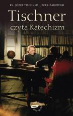 Tischner czyta Katechizm - Rozmowy o Katechizmie, ks. Józef Tischner, Jacek Żakowski