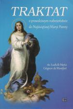 Traktat o prawdziwym nabożeństwie do NMP / Gaudium - , św. Ludwik Maria Grignon de Montfort