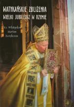 Watykańskie zbliżenia / Outlet - Wielki Jubileusz w Rzymie, ks. Władysław Marian Zarębczan