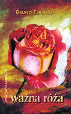 Ważna róża - Krótkie opowiadania dla ducha, Bruno Ferrero