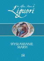 Wysławianie Maryi - , św. Alfons Maria de Liguori