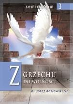 Z grzechu do wolności - , Józef Kozłowski SJ
