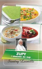 Zupy i dodatki do zup Siostry Leonilli - , s. Leonilla