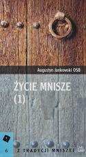 Życie mnisze 1 - , Augustyn Jankowski OSB