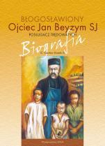 Błogosławiony ojciec Jan Beyzym SJ - Posługacz trędowatych - Biografia, Czesław Drążek SJ