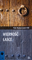 Wierność łasce Piotr Rostworowski OSB - Kierownictwo duchowe zaawansowanych, Piotr Rostworowski OSB