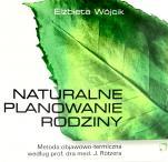Naturalne planowanie rodziny - Metoda objawowo-termiczna według prof. dra med. J. Rötzera, lek. med. Elżbieta Wójcik