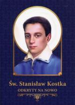 Św. Stanisław Kostka odkryty na nowo - Materiały źródłowe, pastoralne i katechetyczne, Grzegorz Grochowski