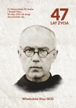 47 lat życia - , Władysław Kluz OCD