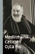 Modlitewnik czcicieli Ojca Pio - , ks. Józef Marecki