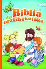 Biblia dla przedszkolaka - , Monika Kustra, Andrzej Chalecki