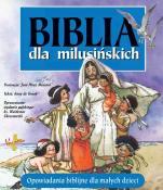 Biblia dla milusińskich - Opowiadania biblijne dla małych dzieci, Anne de Graaf, José Pérez Montero