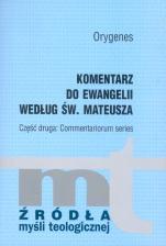 Komentarz do Ewangelii według św. Mateusza Część druga - Część druga: Commentariorum series, Orygenes