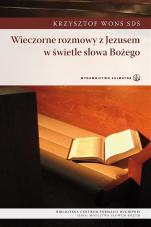 Wieczorne rozmowy z Jezusem w świetle Słowa Bożego - , Krzysztof Wons SDS