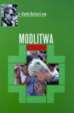 Modlitwa Medjugorje - Medjugorje. Gdzie niebo dotyka ziemię, o. Slavko Barbarić