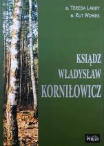 Ksiądz Władysław Korniłowicz / Outlet  - , s. Teresa Landy, s. Rut Wosiek