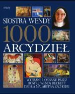 1000 arcydzieł - Wybrane i opisane przez siostrę Wendy Beckett dzieła malarstwa Zachodu, Wendy Beckett
