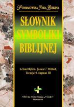 Słownik symboliki biblijnej - , Leland Ryken, James C. Wilhoit, Tremper Longman III