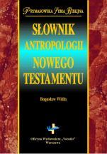 Słownik antropologii Nowego Testamentu - , Bogusław Widła