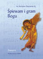 Śpiewam i gram Bogu - Zeszyt 6, Stanisław Ziemiański SJ