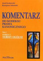 Komentarz do Kodeksu Prawa Kanonicznego Tom I - Księga I: Normy ogólne, red. Józef Krukowski