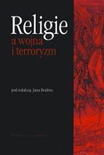 Religie a wojna i terroryzm / Outlet - , red. nauk. Jan Drabina