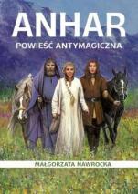 Anhar Powieść antymagiczna - Powieść antymagiczna, Małgorzata Nawrocka