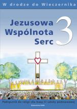 Jezusowa Wspólnota Serc - katechizm (2004) - Podręcznik do nauki religii dla klasy III szkoły podstawowej, Władysław Kubik SJ (red.)