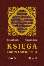 Księga imion i świętych - T.V, R - U, Henryk Fros SJ, Franciszek Sowa